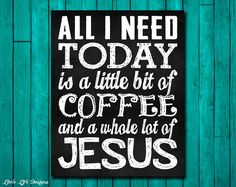 All I need is coffee and Jesus. Kitchen by LittleLifeDesigns