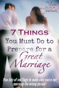 How to Prepare for Marriage–Not Just for the Wedding Christian Marriage Advice: 7 things you must do before you're engaged to prepare for marriage (and tons of red flags to watch out for to make sure you're not marrying the wrong guy! Preparing For Marriage, Saving Your Marriage, Save My Marriage, Marriage Relationship, Marriage And Family, Happy Marriage, Marriage Preparation, Fierce Marriage, Healthy Marriage