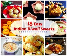 18 Easy Indian Diwali Sweets is a variety of easy, delicious and quick Indian sweets for your Diwali or parties. Each recipe is famous in its own way.