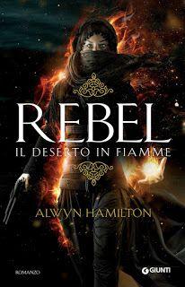 """Pagine Magiche: Recensione: """"Rebel. Il deserto in fiamme"""" di Alwyn Hamilton http://paginemagiche.blogspot.it/2016/04/recensione-rebel-il-deserto-in-fiamme.html"""