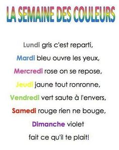 """""""La semaine des couleurs"""" -- comptine associating each day of the week with a color and a rhyming action French Language Lessons, French Language Learning, French Lessons, French Poems, French Phrases, French Teacher, Teaching French, Basic French Words, French Practice"""