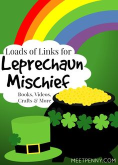 Leprechaun Trap Ideas and Mischief to Amuse the Kids - Includes links to pranks, printables, videos, and more.
