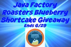 Java Factory Roasters Blueberry Shortcake Giveaway Ends 6/29 ~ Tales From A  Southern Mom