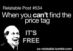 """I can't tell you how many people tell me this everyday at Shopko...They are usually making that face too!!! I'm like..""""Yeah Its free if you want to go to jail!"""""""