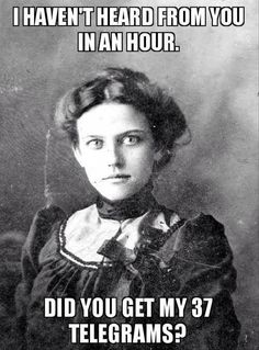 Old Timey Overly Attached Girlfriend - 8 Pics