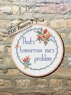 PDF Pattern: Tomorrow's Problem Cross Stitch Pattern/Procrastinate/Beginner/Subversive/DIY/Crafty/Modern/Sassy/Floral/Snarky/Funny/Cute