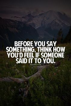 Think before you speak quote