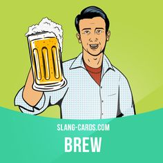 """""""Brew"""" means beer. Example: Dan loves nothing more than a cold brew on a hot day. Get our apps for learning English: learzing.com"""