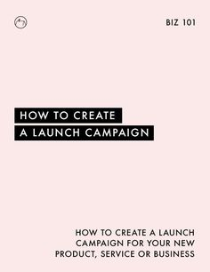 Click through to read helpful tips on creating a launch campaign for your new product, service or business.