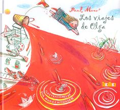 """""""LOS VIAJES DE OLGA""""  Paul Maar  Ed. Takatuka Paul Maar, Bunt, Rooster, Illustration, Movie Posters, Movies, Animals, Homeschooling, Albums"""