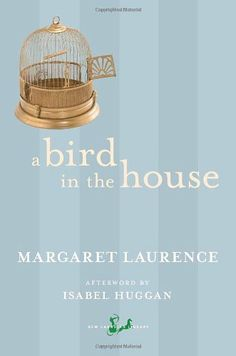 A Bird in the House by Margaret Laurence, http://www.amazon.ca/dp/077104626X/ref=cm_sw_r_pi_dp_nXTdtb0HSN8A1