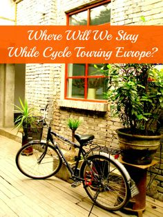 Where will we stay while cycle touring Europe? There are plenty of cycle friendly options!    http://one-giant-step.com/where-will-we-stay-while-cycle-touring-europe/  #cycletouring