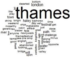 """Twitter wordcloud for a search for """"thames"""". Now you can see what words link to """"thames"""" on Twitter. From spottstat.co.uk"""