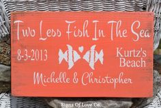 Rustic Beach Wedding Signs Personalized Gift Two Less Fish In The Sea Table Décor Nautical Theme Wood Plaque Bridal Shower Destination Wedding Ideas Coral