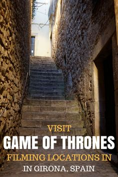 Visit Game of Thrones filming locations in Girona Spain
