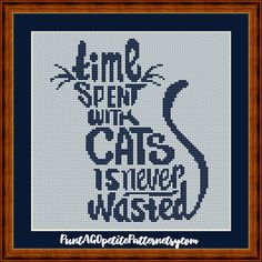 Time spent with cats is never wasted. Gift for cats lovers Its a WinZip archive that incluse a PDF color symbol Pattern, PDF black and white symbol Pattern, DMC thread legend Embroidery dimensions X Stitches Size: 14 Count, X cm Cross Stitch Owl, Cross Stitch Quotes, Cat Cross Stitches, Cross Stitch Bookmarks, Cross Stitch Animals, Modern Cross Stitch, Counted Cross Stitch Patterns, Cross Stitch Charts, Cross Stitch Designs