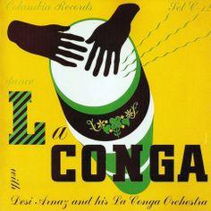 Desi Arnaz and his La Conga Orchestra- La Conga, label: Columbia C-12 (1940) Design: Alex Steinweiss.