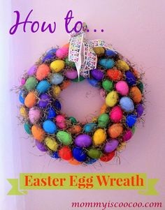 mommy is coo coo: How to make an Easter Egg Wreath