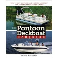 The Pontoon and Deckboat Handbook: How to Buy, Maintain, Operate, and Enjoy the Ultimate Family Boats. Everything you need to know about pontoons and deckboats     Wide, stable, and perfectly adapted for family fun and    entertaining, pontoons and deckboats are among the most    popular lake and river vessels in America. The Pontoon and Deckboat Handbook explains to you how these boats differ from conventional types in handling, safety, maintenance, and other aspects of ownership and use.