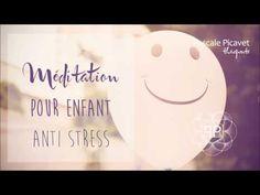 Méditation pour enfant : Anti - Stress par Pascale Picavet Psychopraticienne - YouTube