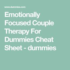 Emotionally Focused Couple Therapy For Dummies Cheat Sheet - dummies Family Therapy Activities, Pre Marriage Counseling, Relationship Therapy, Relationships Are Hard, Marriage Help, Cheat Sheets, Social Work, Cheating, Couple Therapy
