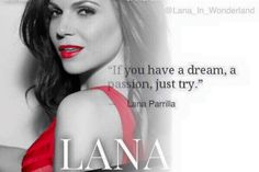 Awesome Lana one of her awesome pics in her awesome photo shoot for More TV magazine 10-2015 with one of Lana's awesome quotes If u have a dream, a passion, just try Lana Parrilla