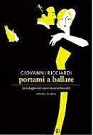 Portami a ballare di Giovanni Ricciardi - @foodbookscrafts - libri - romanzi