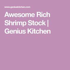 Awesome Rich Shrimp Stock | Genius Kitchen