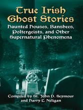 Mysteries & Ghosts eFiction Blog: True Irish Ghost Stories by John D. Seymour and Ha...