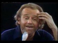 George Carlin 'The Hippy Dippy Weatherman'- The first of many things I have enjoyed form this man... :-)