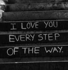 Write in chalk on church steps before he arrives as a note to my love