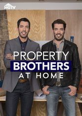"Property Brothers at Home - ""Property Brothers"" Jonathan and Drew Scott spend a season renovating their own Las Vegas home to prepare for an upcoming family reunion."
