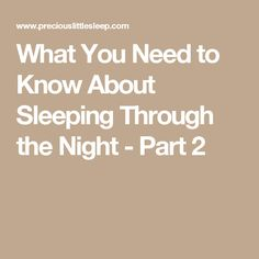 What You Need to Know About Sleeping Through the Night - Part 2