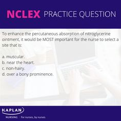 If you guessed, C, that is correct! non-hairy: skin site free of hair will increase absorption; avoid distal part of extremities due to less than maximal absorption Nclex Practice Questions, Nclex Questions, Kaplan Nursing, Test Prep, Prepping, This Or That Questions, Hair, Free, Strengthen Hair