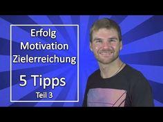 Erfolg, Motivation und Zielerreichung - 5 Tipps Teil 3