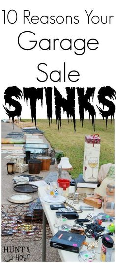Reasons your garage sale stinks and how to have the best garage sale ever. #garagesale #goodtip #huntandhost