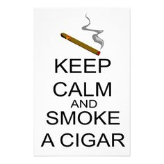 Keep Calm And Smoke A Cigar   https://www.facebook.com/RousecoInc