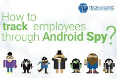 How to track employees through Android Spy ?