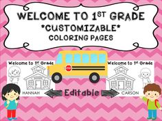 Welcome to 1st Grade! Customizable coloring pages!