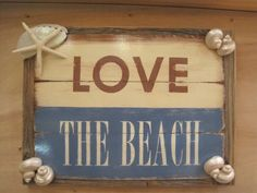 Hey, I found this really awesome Etsy listing at https://www.etsy.com/listing/172801711/beach-decor-sign-love-the-beach-sign