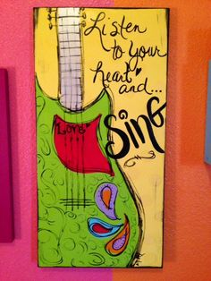 """""""Listen to your heart and... SING!"""" Hand-painted guitar art by DesignsbyDarlaT"""