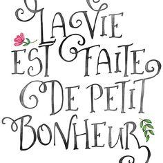 La Vie Est Fait De Petit Bonheur poster - Sept 5