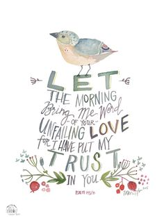 Let the Morning Psalm 143:8 PRINT