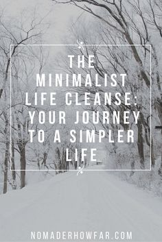 The minimalist life cleanse series was a guide to introducing a simpler way of living. At wherever you are on your journey, lets revisit the purpose of the series.   Nomad'er How Far