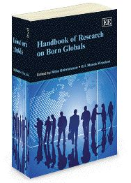 NOW IN PAPERBACK - Handbook of Research on Born Globals - Edited by Mika Gabrielsson and V.H. Manek Kirpalani - March 2014 (Elgar Original Reference)