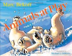 Animals at Play:Rules of the Game, sea Animal Books, Reading Levels, Michael J, Book Authors, Web Images, Nonfiction Books, Games To Play, Illustration Art, Illustrations