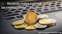 """Hacienda vuelve a advertir sobre las criptomonedas: """"Hay que declararlas"""" Personalized Items, Fiat Money, Haciendas"""