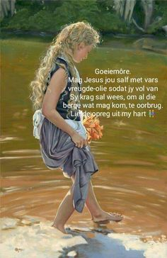 Good Morning Wishes, Good Morning Quotes, Lekker Dag, Goeie Nag, Goeie More, Afrikaans Quotes, Morning Inspirational Quotes, Poems, Language