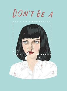 Don't be a square - Pulp Fiction fan art by Ivonna Buenrostro