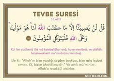 7 Ayet Vardır ki Gök Yere İnse Bunu Okuyan Kurtulur 1 – Tevbe Suresi Ayet Kul len yusîbenâ illâ mâ keteballâhu lenâ, huve mevlânâ, ve alâllâhi felyetevekkelil mu'minà Allah Islam, Islam Quran, Dua In Urdu, Islamic Quotes, Affirmations, Verses, Prayers, Positivity, Words